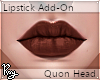 Chocolate Lipstick-Quon