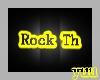 !ROCK TH!