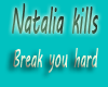 Natalia kills break hard