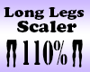 Long Legs Scaler 110%