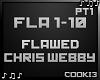 ♪C♪ Flawed Chris W