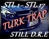 Still D.R.E TURK TRAP|Q|