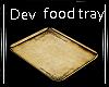 Dev Food Tray