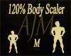 120% Body Scaler *M