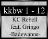 ♫ Badewanne KCRebell