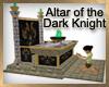 Altar of the Dark Knight