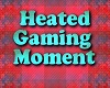 Heated Gaming Sign