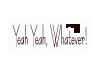 [DJ]YeahYeah, Whatever!