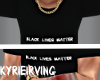- Black Lives Matter