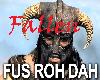 FUS RO DAH *VB*headsign