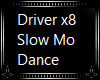 6X9 Driver Slo-Mo x8 Dnc