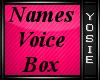 ~Y~Voice Box