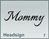 Headsign Mommy