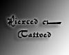 Pierced and Tattooed