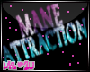 MS*2U MANE ATTRACTION