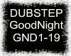 Dubstep GoodNight