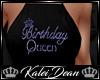 ♔K Birthday Queen