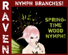NYMPH BRANCHES SPRING!