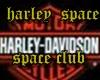 Harley space club