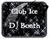 Club Ice DJ Booth