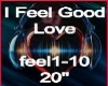 I Feel Good Love