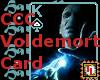 Voldemort Card