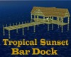 Tropical Suset Bar Dock
