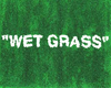 """WET GRASS"" mat"