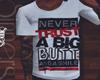 Never trust x Tshirt