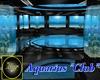 """Aquarius """"Club"""""""