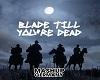 blade till your dead