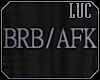[luc] brb / afk