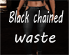 black an chained waste
