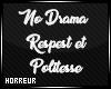[H] No Drama - Sign room