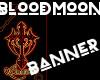 * BloodMoon Banner