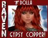 DOLLA GYPSY COPPER!