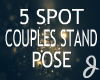 [J] 5 Couples Stand Spot