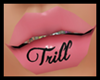 TRILL LIP TAT BLACK