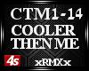 [4s] COOLER THEN ME
