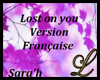 Lost on you VF
