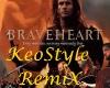 BraveHeart KeoStyleRemiX