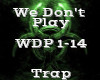 We Don't Play -Trap-