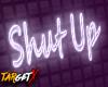 Shut Up | Neon