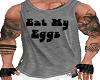 EAT MY EGGS TANK TOP