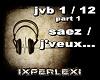 SAEZ / J'VEUX... part1