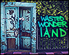 ϟ. Wasted Wonderland