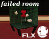 Failed Room