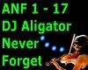 DJ Aligator~Never Forget