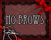 FSx} No Brows