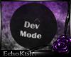 [E]DevMode Black Bubble